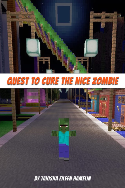 Quest to Cure a Nice Zombie Chapter 3 by Tanisha Eileen Hamelin